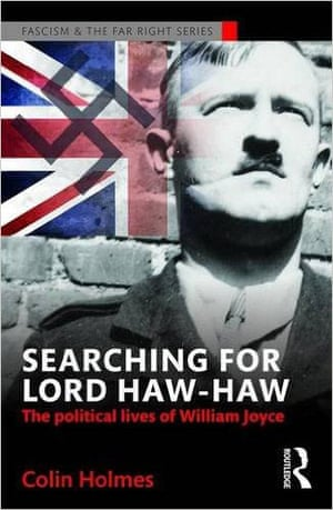 Lord Haw-Haw by Colin Holmes