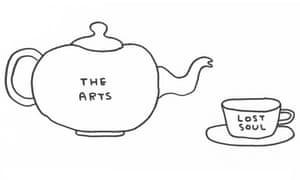'The arts' teapot filling up the 'lost soul' cup. A drawing by David Shrigley