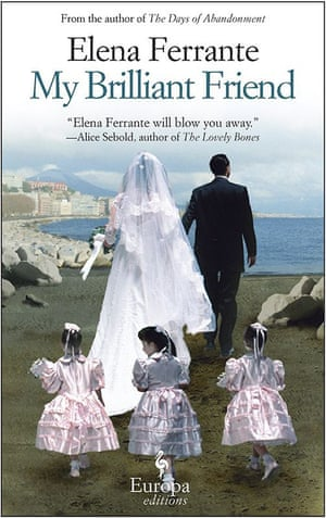 My Brilliant Friend, the first of Elena Ferrante's four Neapolitan novels.