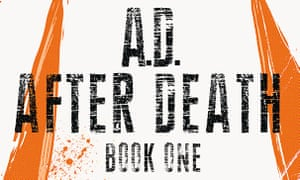 A.D.: After Death Book 1 - 'Triumph of mood and mystery'