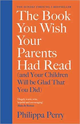 Philippa Perry's The Book You Wish Your Parents Had Read