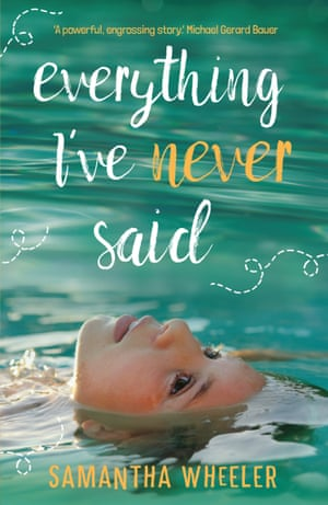 Everything I've Never Said by Samatha Wheeler, out in Australia in 2018