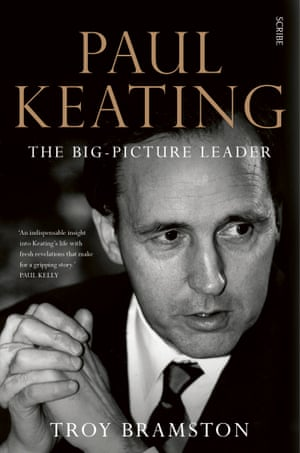 Book Cover: Paul Keating: The Big Picture Leader by Troy Bramston