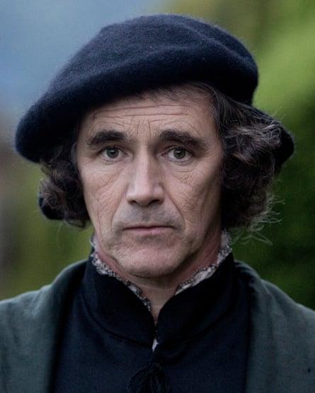 Mark Rylance as Thomas Cromwell.
