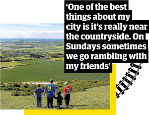 Quote: 'One of the best things about my city is it's really near the countryside. On Sundays sometimes we go rambling with my friends.'