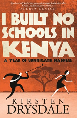 Cover image for I Built No Schools in Kenya by Kirsten Drysdale