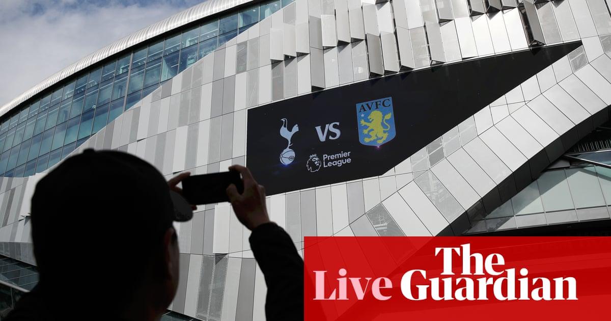 Tottenham Hotspur v Aston Villa: Premier League – live!