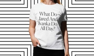 'What Do Jared and Ivanka Do All Day?' T-shirt.