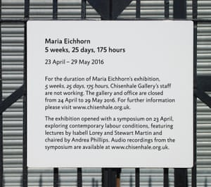 Signing off ... Maria Eichhorn's 5 weeks, 25 days, 175 hours (2016).