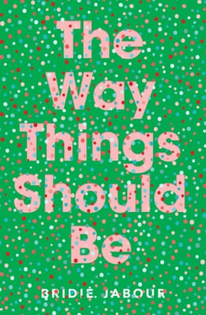 The Way Things Should Be by Bridie Jabour