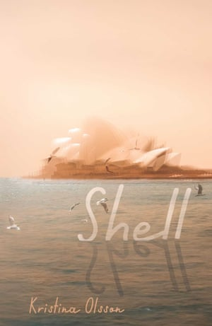 The cover of Kristina Olsson's new book, Shell