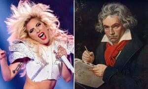 Basically doing the same job … getting us to hear their music again and again and again. Lady Gaga and Beethoven.