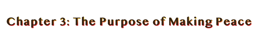 heading: chapter 3: the purpose of making peace