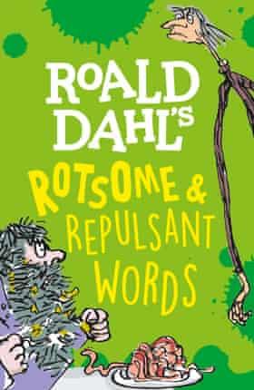 Roald Dahl's Rotsome and Repulsant Words