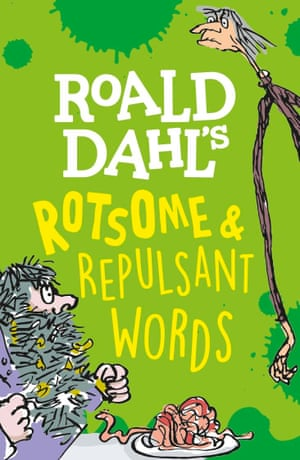 Roald Dahl's Rotsome and Repulsant Words