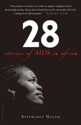 28: Stories of Aids in Africa Stephanie Nolen