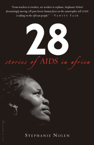 28: Stories of Aids in Africa Stephanie Nolen
