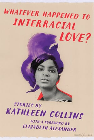 Cover image for Whatever Happened to Interracial Love by Kathleen Collins