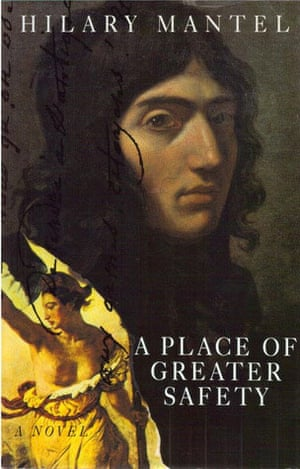 Hilary Mantel A Place of Greater Safety