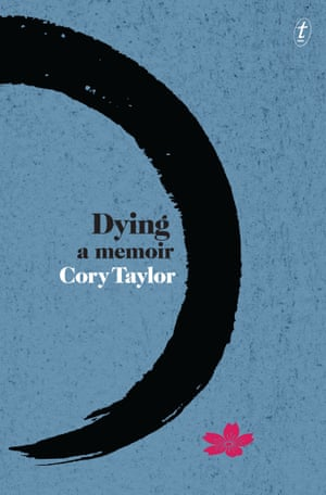 The cover of Dying: A Memoir, by Australian writer Cory Taylor who died on 5 July 2016