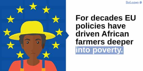 Campaign message by Beleave campaign about EU policies driving African farmers into poverty
