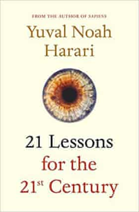 21 Lessons for the 21st Century by Yuval Noah Harari (Cape, £18.99)