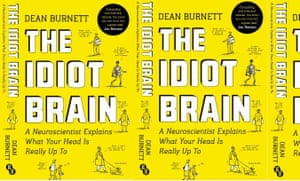Cover of The Idiot Brain by Dean Burnett (UK edition)