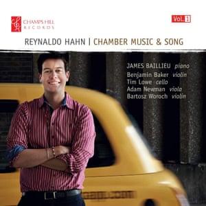 Reynaldo Hahn: Chamber Music & Song