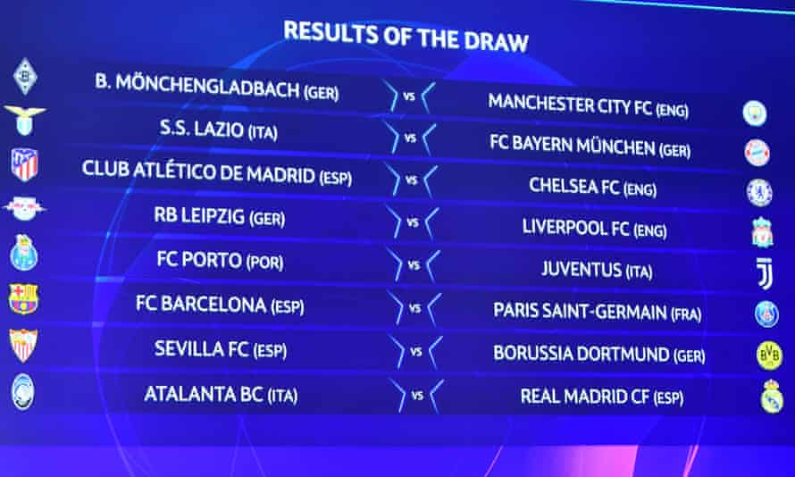 The full draw for the last 16 of the Champions League this season.
