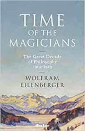 Wolfram Eilenberger's Time of the Magicians
