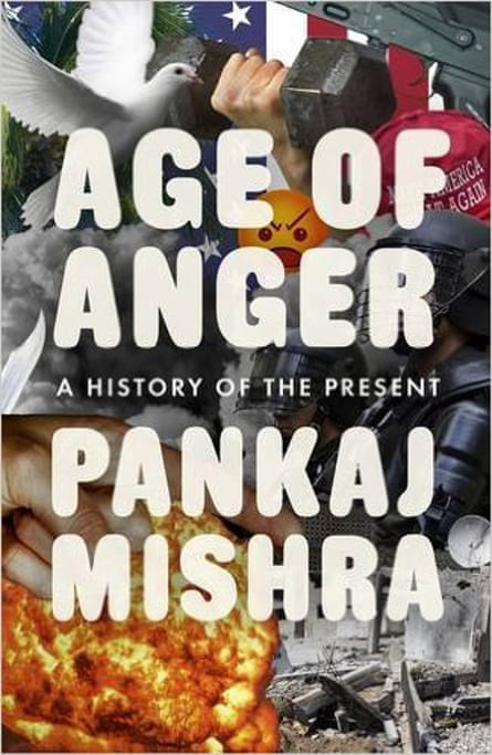 Age of Anger- A History of the Present by Pankaj Mishra