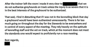 An internal email from Greyhound Racing NSW about a steward who was forced to intervene to stop a veterinarian euthanising a greyhound that had a swollen leg