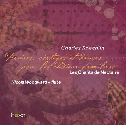 Nicola Woodward: Koechlin: Les Chants de Nectaire ، جلد آلبوم سری 3.