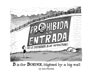 B is for Border, blighted by a big wall