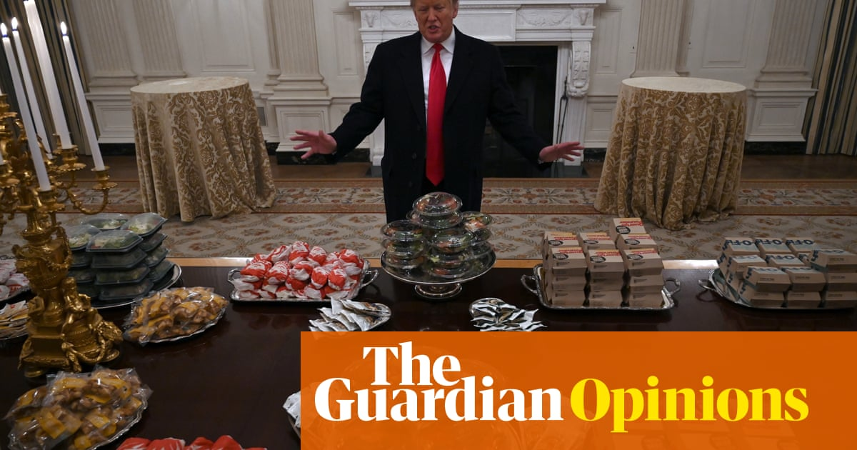Donald Trump's fast food banquet – feeding the people Whoppers, as ever | Hannah Jane Parkinson