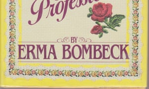 why erma bombeck is still the patron saint of motherhood comedy   bombeck makes magic out of tupperware parties and comparing diet tips
