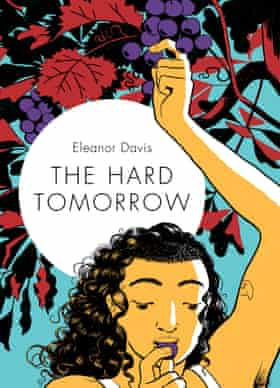 The Hard Tomorrow by Eleanor Davis
