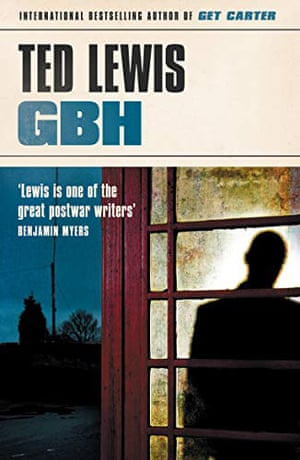 Ted Lewis's last novel, GBH,