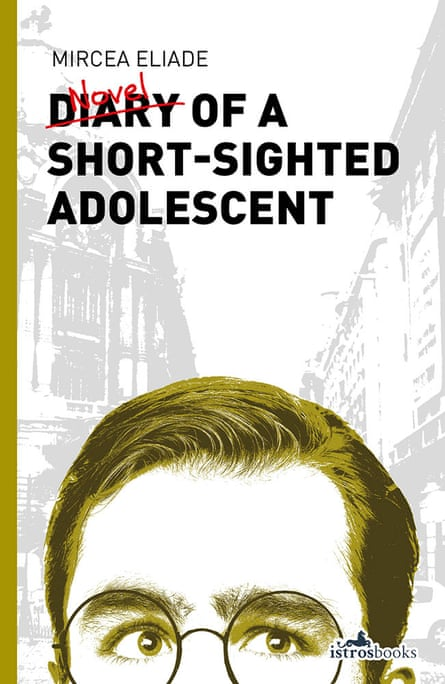Diary of a Short-Sighted Adolescent  by Mircea Eliade
