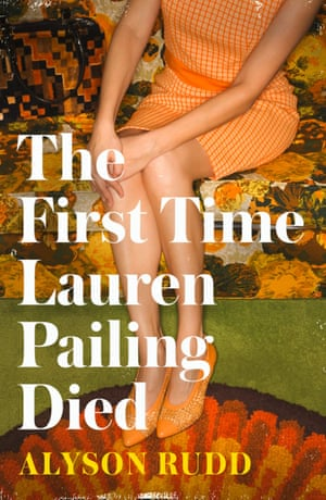 The First Time Lauren Pailing Died Alyson Rudd Harper Collins