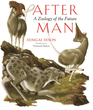The cover of After Man: A Zoology of the Future by Dougal Dixon.