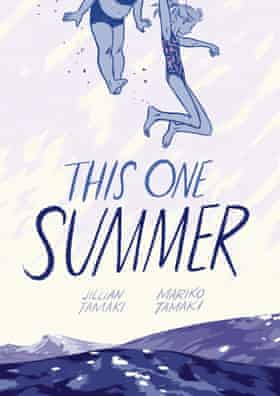 Supremely confident … This One Summer by Jillian Tamaki and Mariko Tamaki.