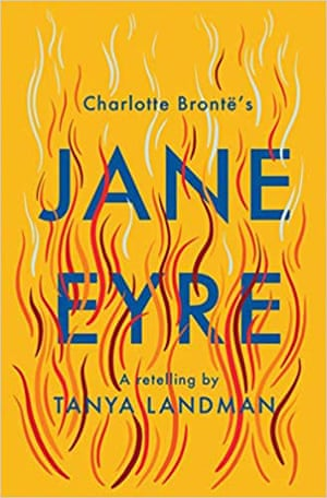 Jane Eyre- A Retelling by Tanya Landman,