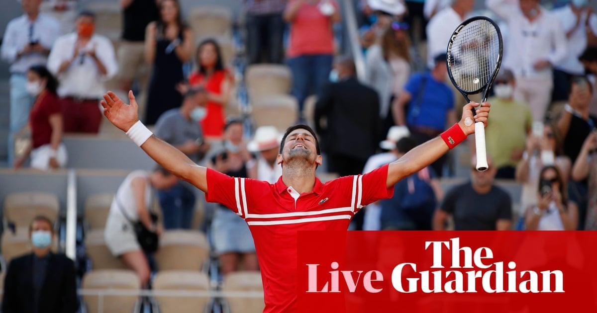 Novak Djokovic beats Stefanos Tsitsipas to win French Open – live!