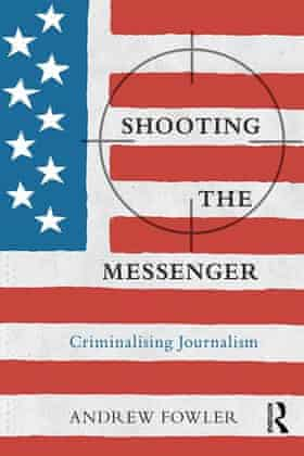Cover of Shooting the Messenger by Andrew Fowler.