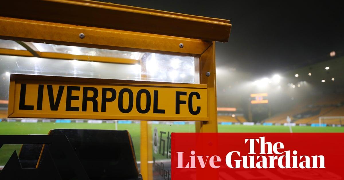 Wolves v Liverpool: Premier League – live!