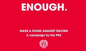 The PFA's Enough campaign.