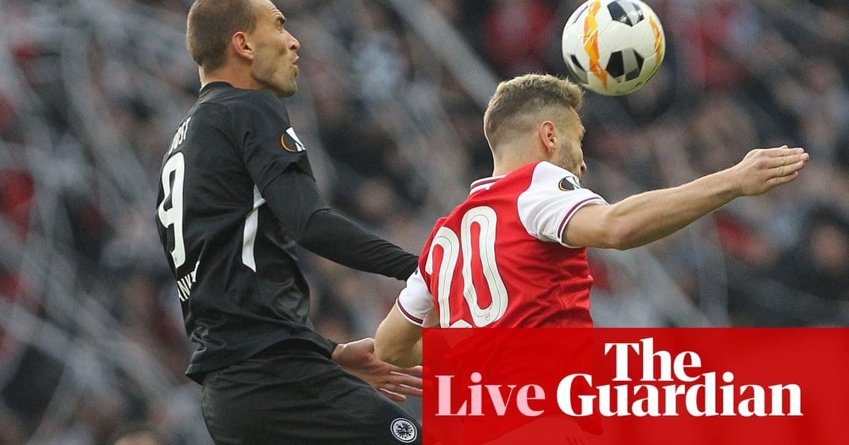 Eintracht Frankfurt v Arsenal, Rennes v Celtic: Europa League – live!