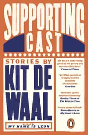 Kit de Waal, Supporting Cast