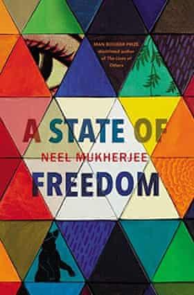 Neel Mukherjee's A State of Freedom
